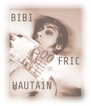 Bibi Fric Hautain - David Noir