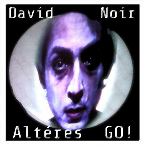David Noir - Altérés Go !