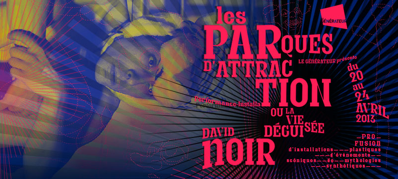 Les Parques d'attraction_ David Noir_ Design Philippe Savoir