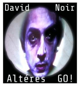 david noir - altéré go
