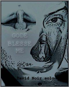 """Affiche de """"Gode Blesse Me"""" - Performance de David Noir"""